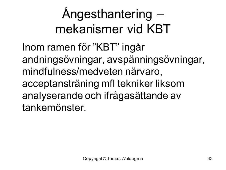 """Ångesthantering – mekanismer vid KBT Inom ramen för """"KBT"""" ingår andningsövningar, avspänningsövningar, mindfulness/medveten närvaro, acceptansträning"""