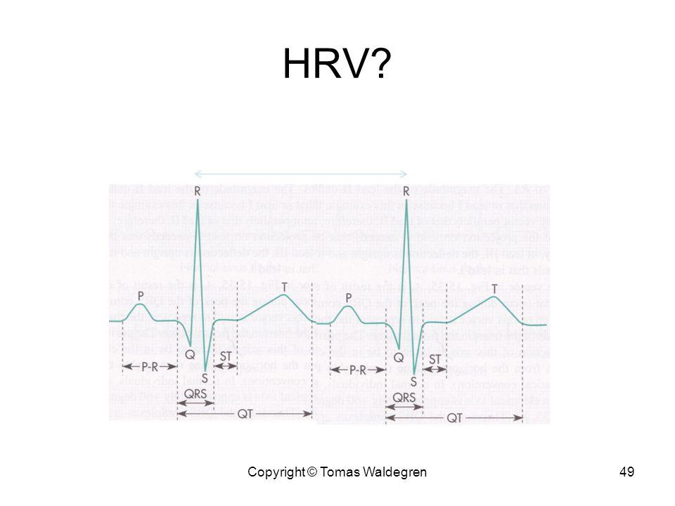 HRV? 49Copyright © Tomas Waldegren