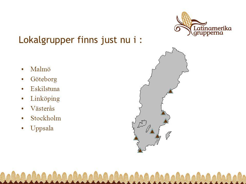 Lokalgrupper finns just nu i : •Malmö •Göteborg •Eskilstuna •Linköping •Västerås •Stockholm •Uppsala