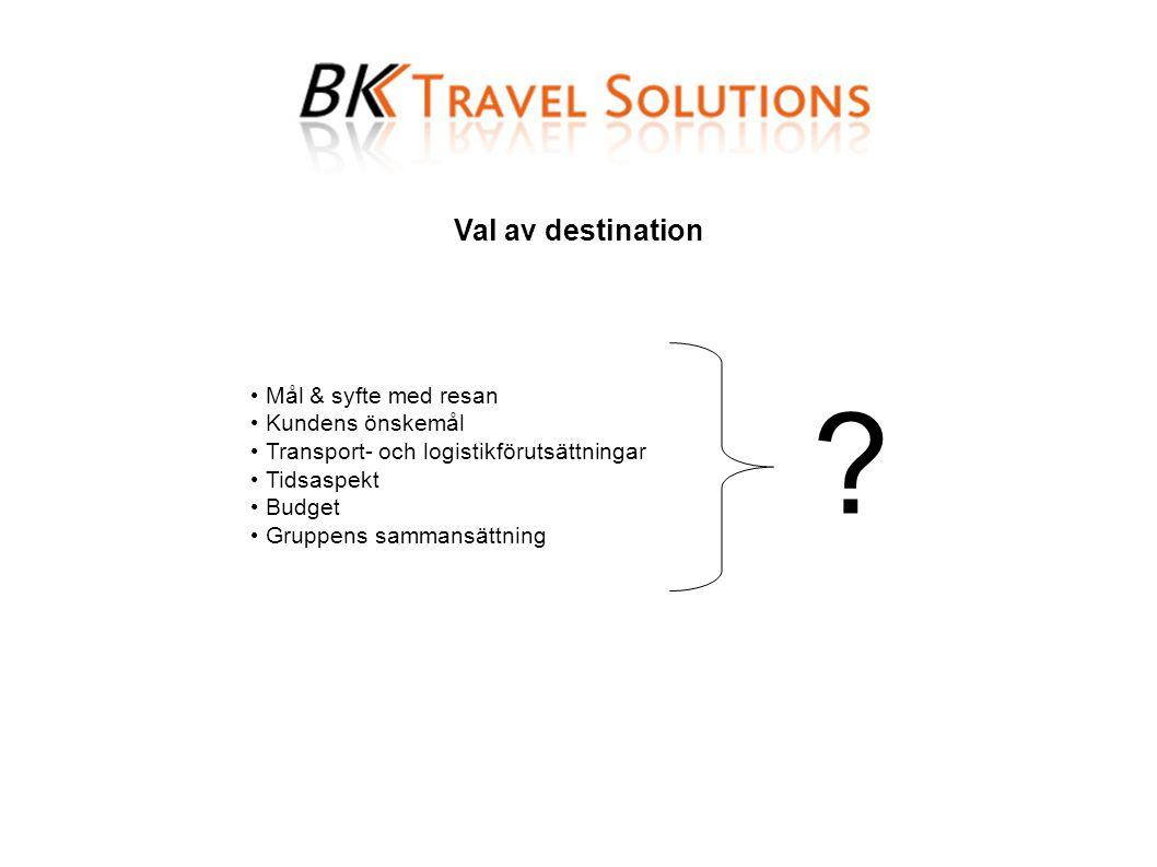 Val av destination • Mål & syfte med resan • Kundens önskemål • Transport- och logistikförutsättningar • Tidsaspekt • Budget • Gruppens sammansättning