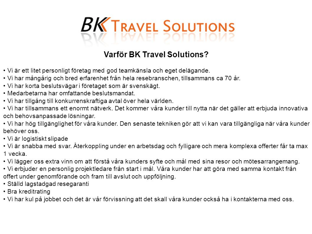 Varför BK Travel Solutions.