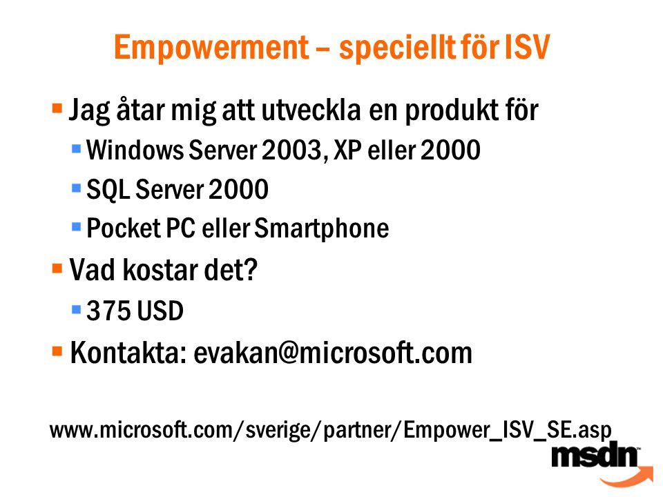  Jag åtar mig att utveckla en produkt för  Windows Server 2003, XP eller 2000  SQL Server 2000  Pocket PC eller Smartphone  Vad kostar det.