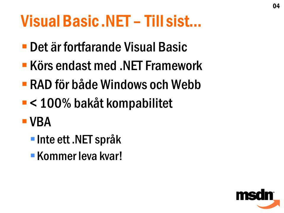 Visual Basic.NET – Till sist...