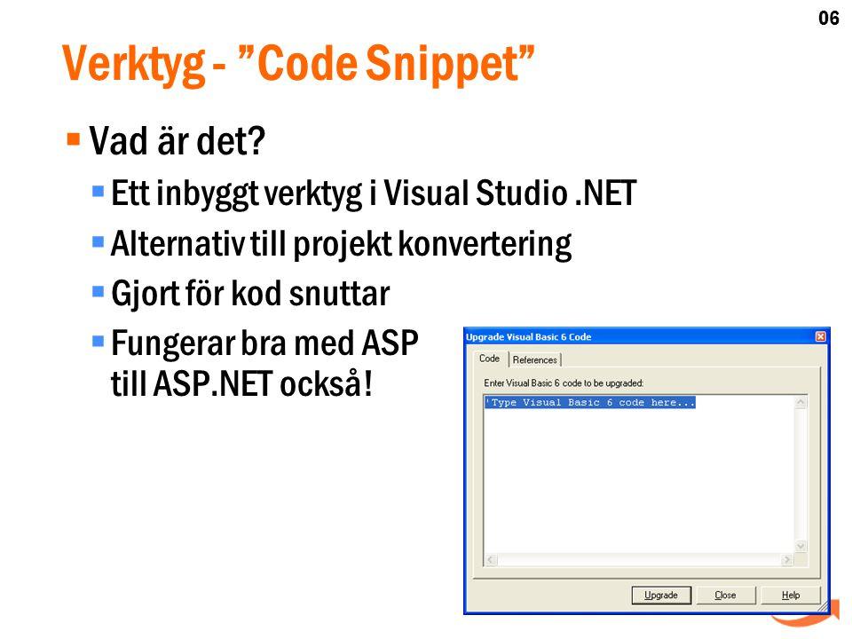 Verktyg - Code Snippet  Vad är det.