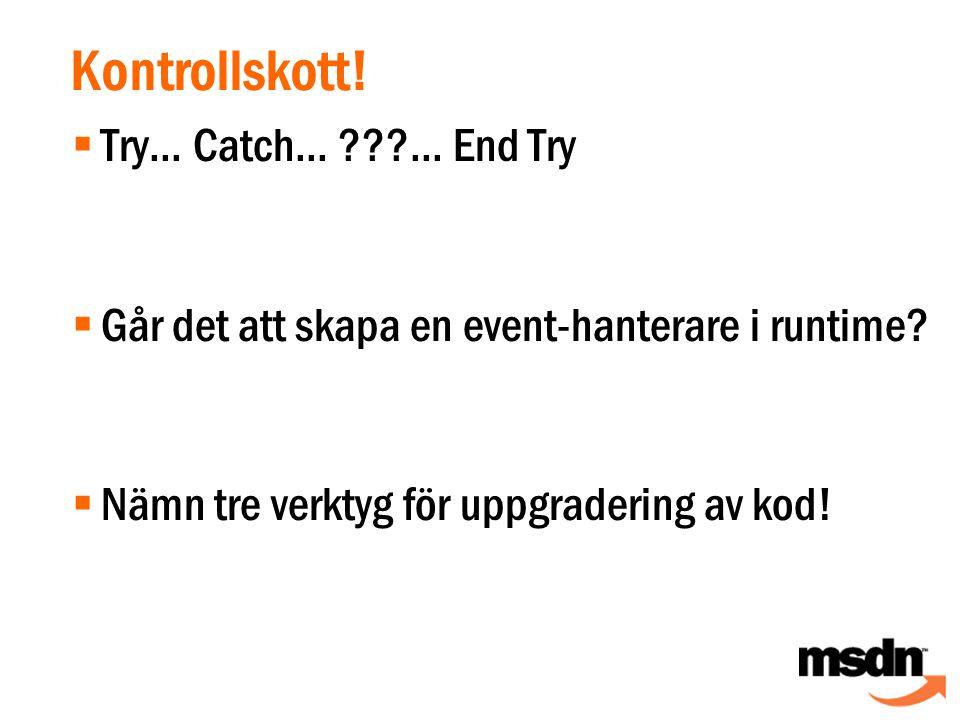 Kontrollskott.  Try... Catch... ...