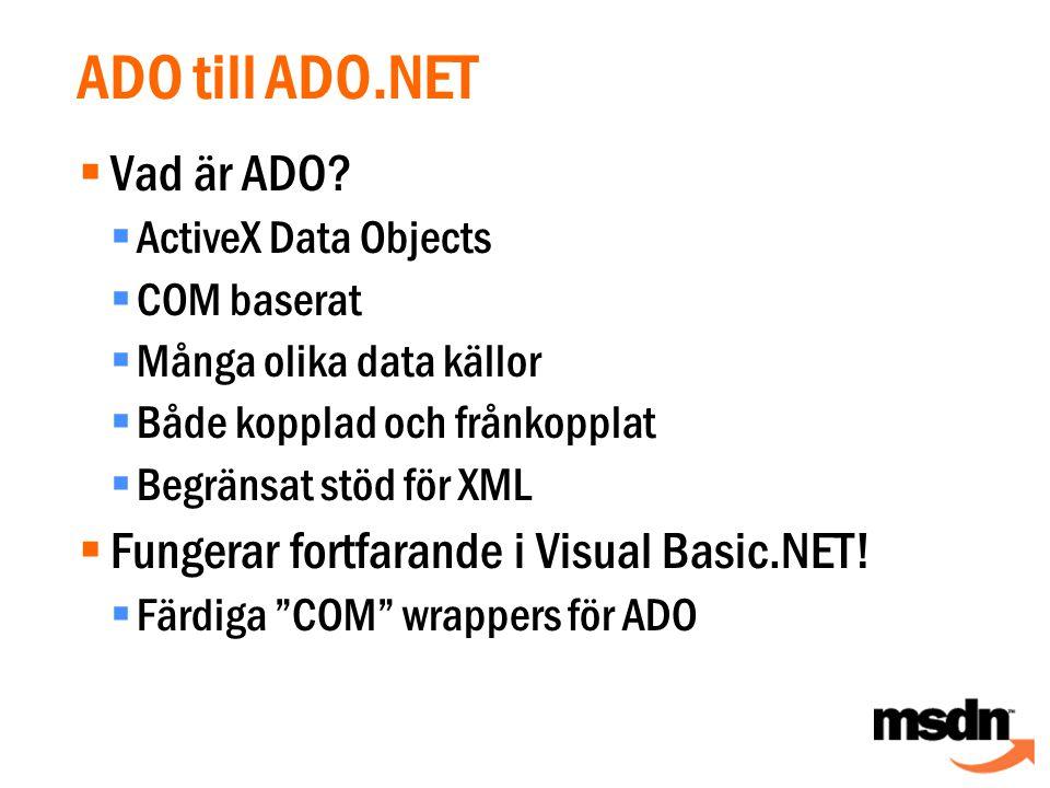 ADO till ADO.NET  Vad är ADO.