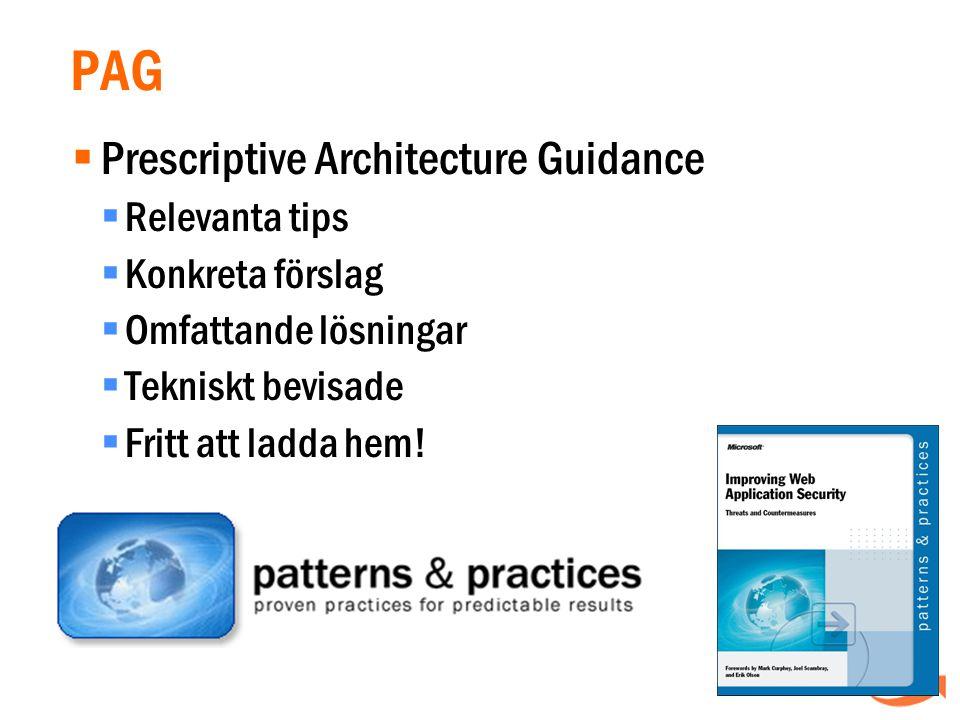 PAG  Prescriptive Architecture Guidance  Relevanta tips  Konkreta förslag  Omfattande lösningar  Tekniskt bevisade  Fritt att ladda hem!