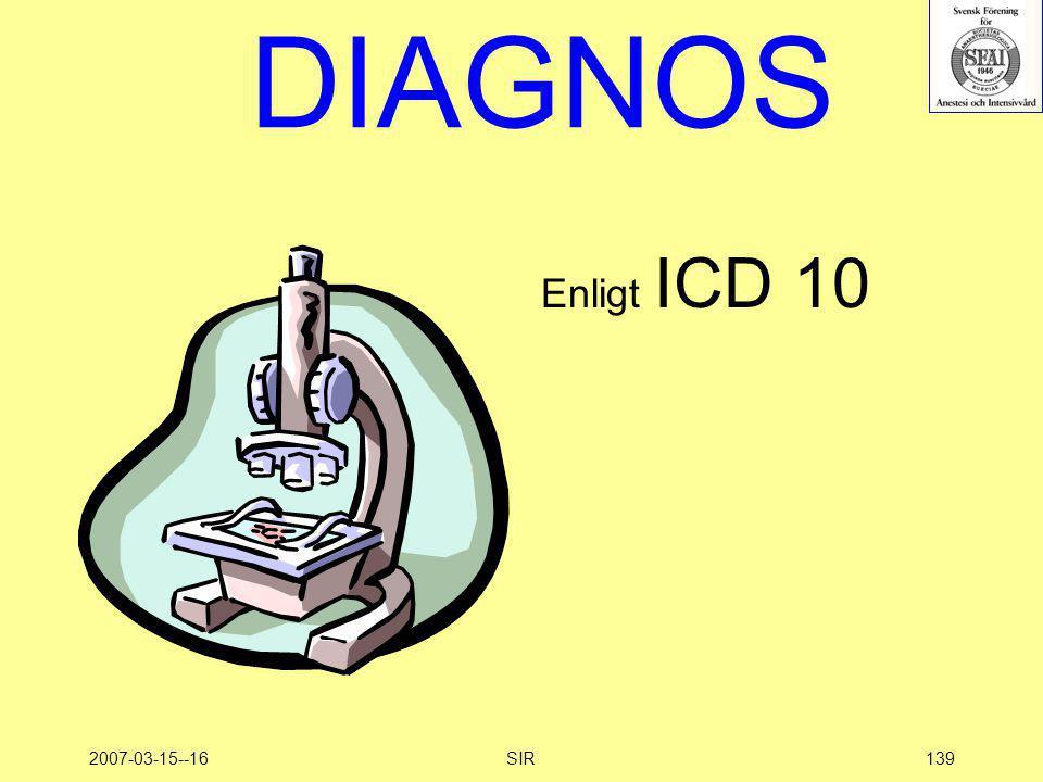2007-03-15--16SIR139 DIAGNOS Enligt ICD 10