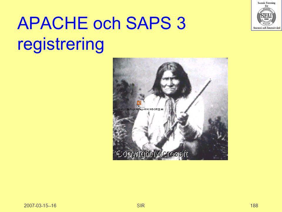 2007-03-15--16SIR188 APACHE och SAPS 3 registrering