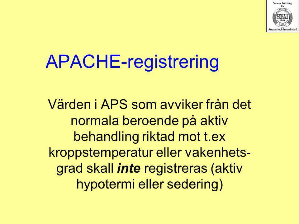 APACHE-registrering Värden i APS som avviker från det normala beroende på aktiv behandling riktad mot t.ex kroppstemperatur eller vakenhets- grad skal