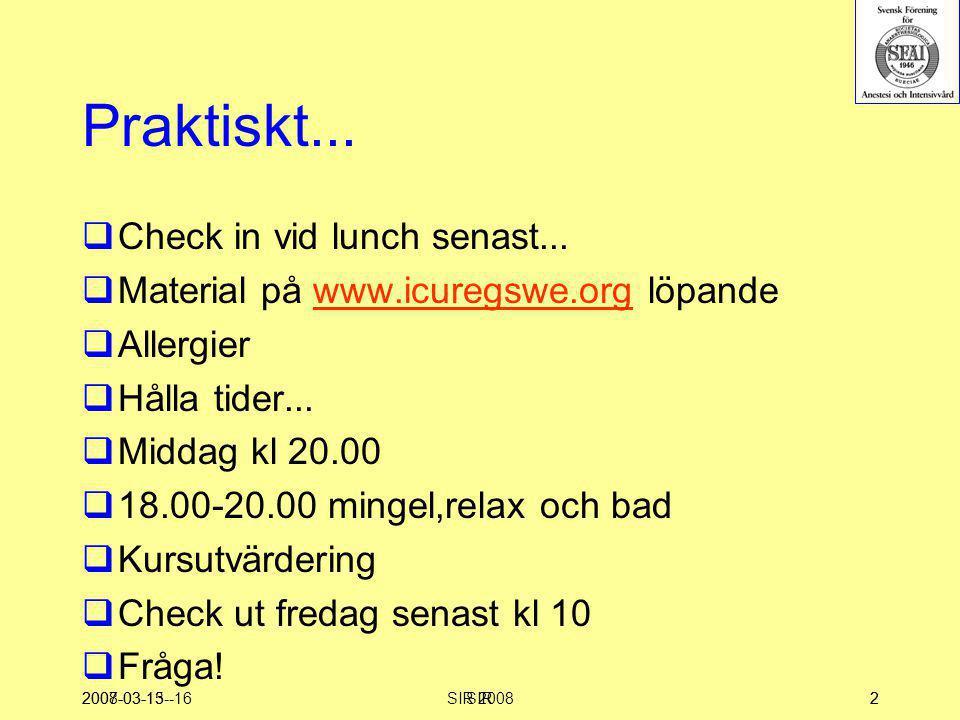 2007-03-15--16SIR2 Praktiskt...  Check in vid lunch senast...  Material på www.icuregswe.org löpandewww.icuregswe.org  Allergier  Hålla tider... 