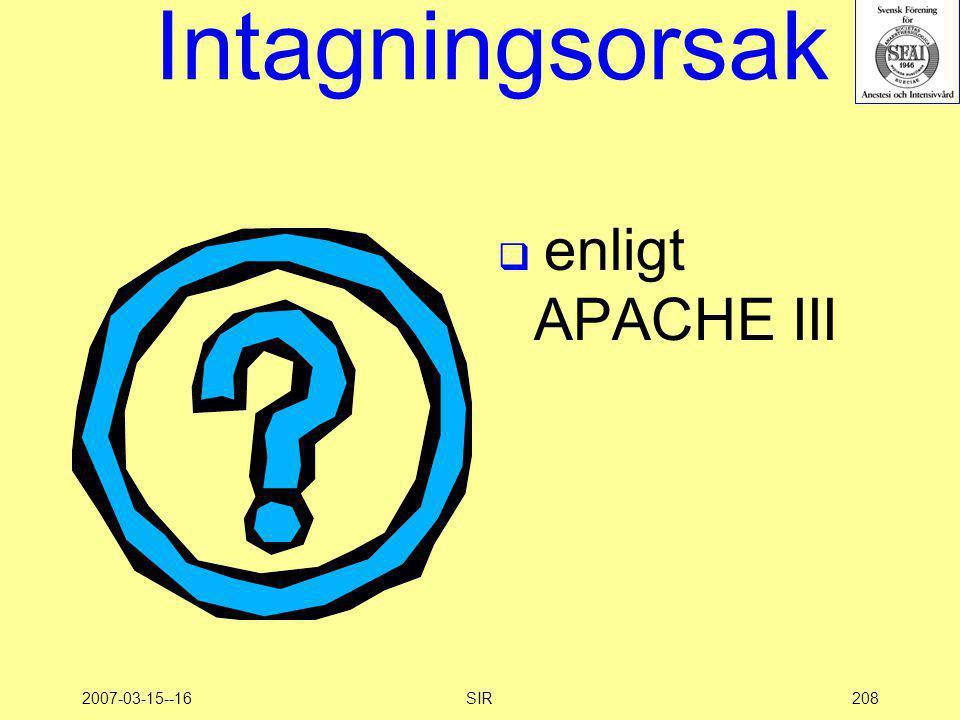 2007-03-15--16SIR208 Intagningsorsak  enligt APACHE III