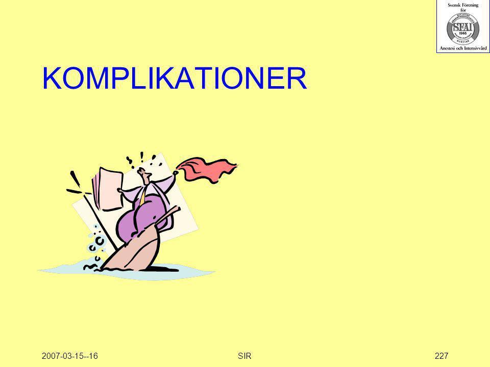 2007-03-15--16SIR227 KOMPLIKATIONER