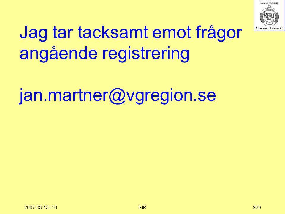 2007-03-15--16SIR229 Jag tar tacksamt emot frågor angående registrering jan.martner@vgregion.se