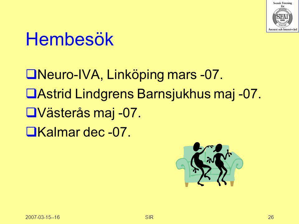 2007-03-15--16SIR26 Hembesök  Neuro-IVA, Linköping mars -07.  Astrid Lindgrens Barnsjukhus maj -07.  Västerås maj -07.  Kalmar dec -07.