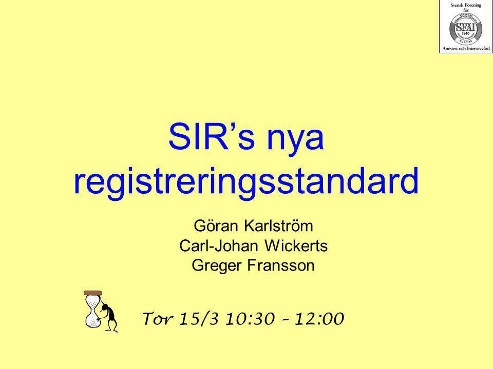 SIR's nya registreringsstandard Göran Karlström Carl-Johan Wickerts Greger Fransson Tor 15/3 10:30 – 12:00