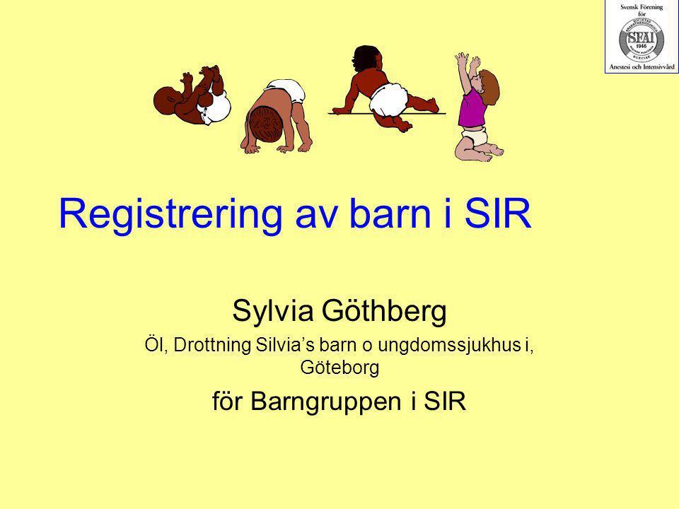 Registrering av barn i SIR Sylvia Göthberg Öl, Drottning Silvia's barn o ungdomssjukhus i, Göteborg för Barngruppen i SIR