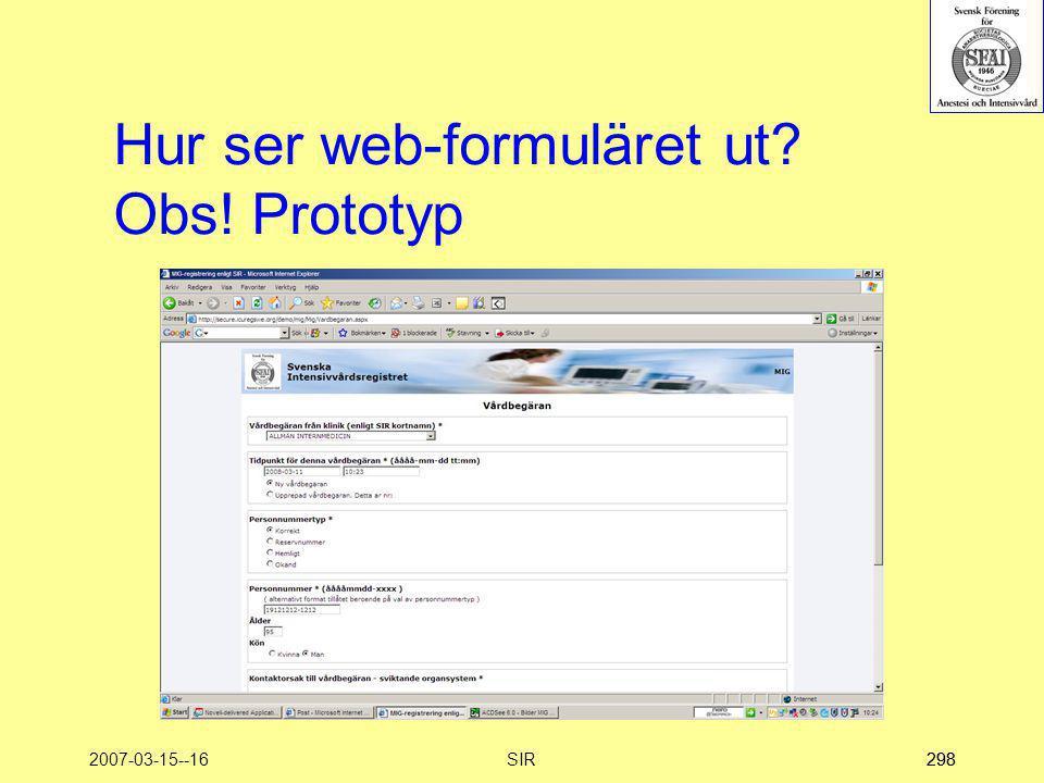 2007-03-15--16SIR298 Hur ser web-formuläret ut? Obs! Prototyp