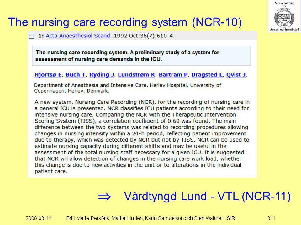 2008-03-14Britt-Marie Persfalk, Marita Lindén, Karin Samuelson och Sten Walther - SIR311 The nursing care recording system (NCR-10)  Vårdtyngd Lund -