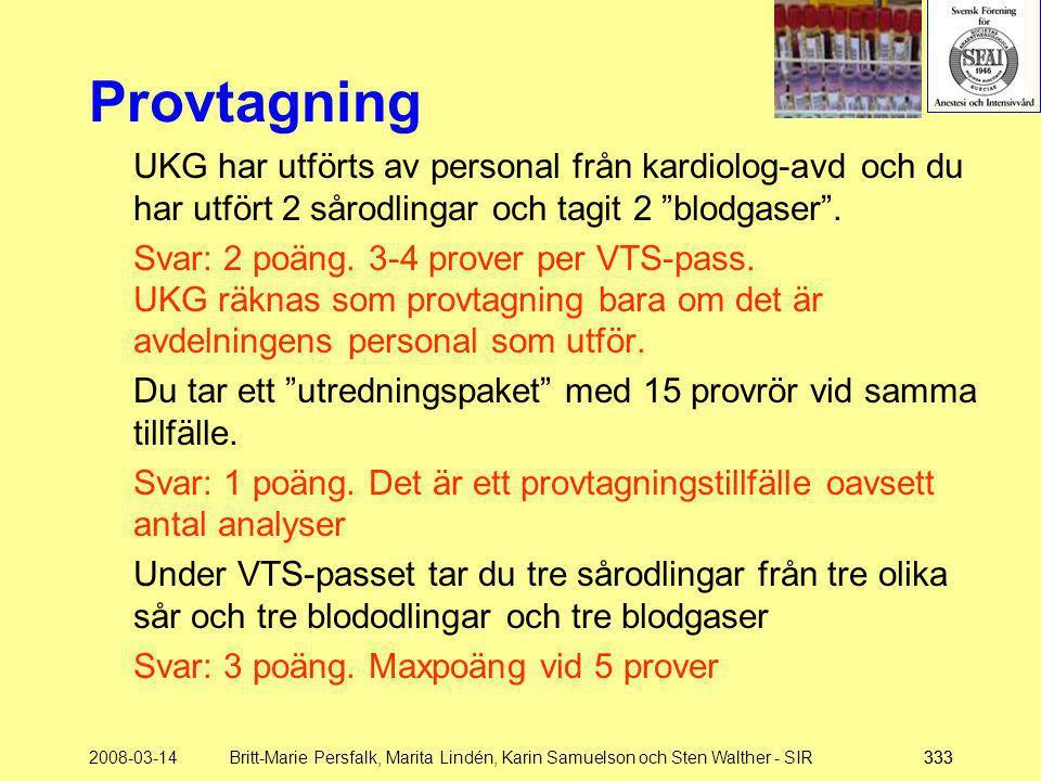 2008-03-14Britt-Marie Persfalk, Marita Lindén, Karin Samuelson och Sten Walther - SIR333 Provtagning UKG har utförts av personal från kardiolog-avd oc