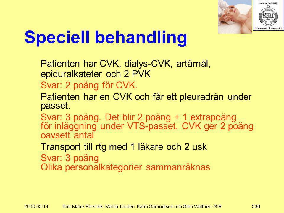 2008-03-14Britt-Marie Persfalk, Marita Lindén, Karin Samuelson och Sten Walther - SIR336 Speciell behandling Patienten har CVK, dialys-CVK, artärnål,