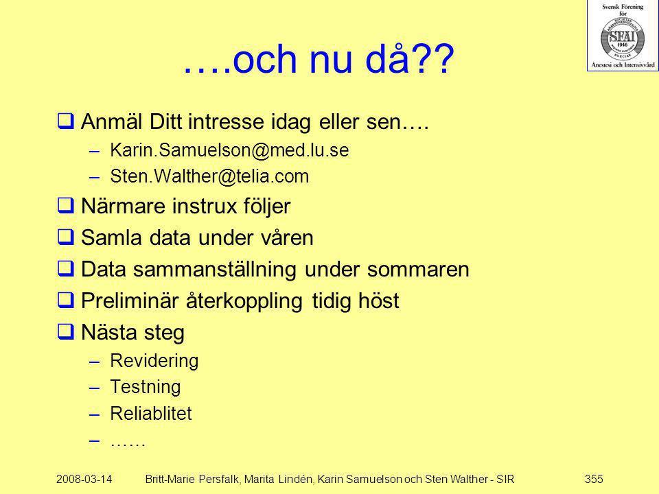 2008-03-14Britt-Marie Persfalk, Marita Lindén, Karin Samuelson och Sten Walther - SIR355 ….och nu då??  Anmäl Ditt intresse idag eller sen…. –Karin.S
