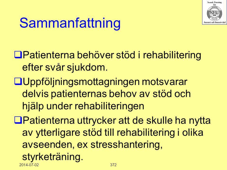 2014-07-02372 Sammanfattning  Patienterna behöver stöd i rehabilitering efter svår sjukdom.  Uppföljningsmottagningen motsvarar delvis patienternas