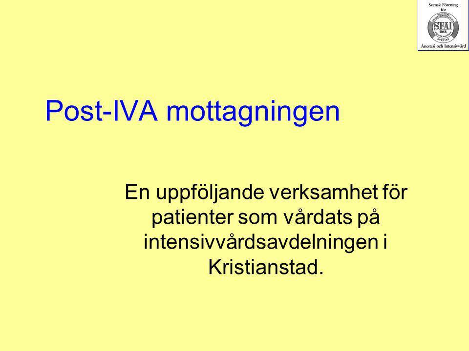 Post-IVA mottagningen En uppföljande verksamhet för patienter som vårdats på intensivvårdsavdelningen i Kristianstad.