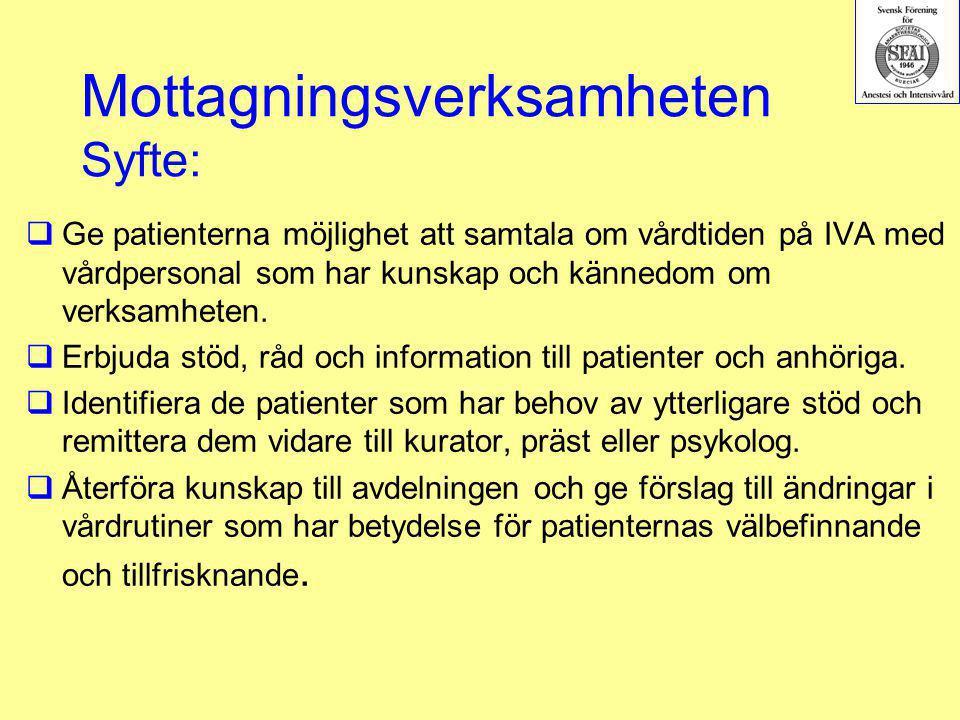 Mottagningsverksamheten Syfte:  Ge patienterna möjlighet att samtala om vårdtiden på IVA med vårdpersonal som har kunskap och kännedom om verksamhete