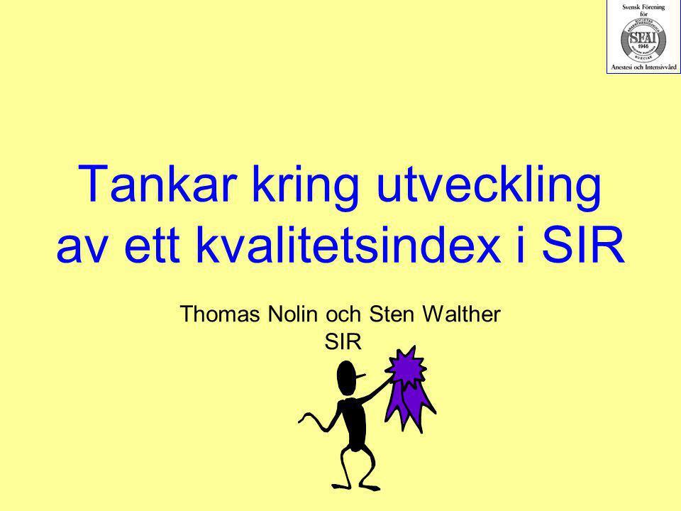 Tankar kring utveckling av ett kvalitetsindex i SIR Thomas Nolin och Sten Walther SIR