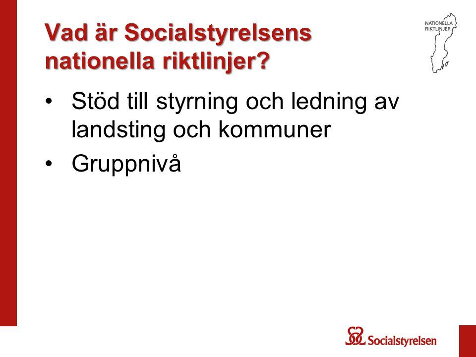 Vad är Socialstyrelsens nationella riktlinjer.