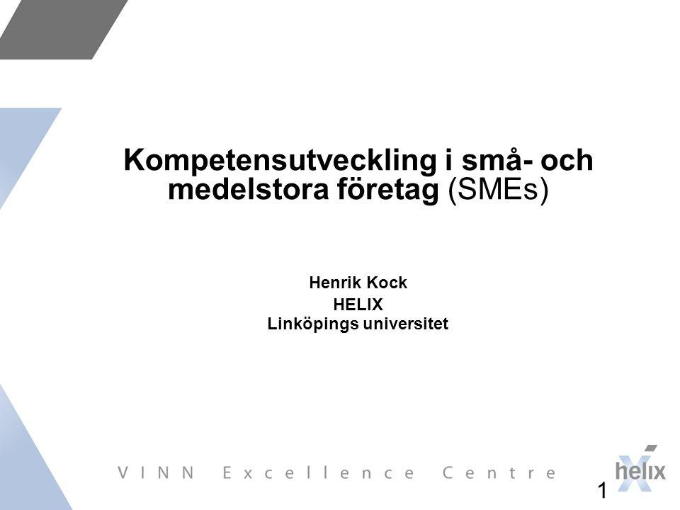 Disposition  HELIX VINN Excellence Centre - - -  Vilka motiv har SMEs för att genomföra kompetensutveckling.
