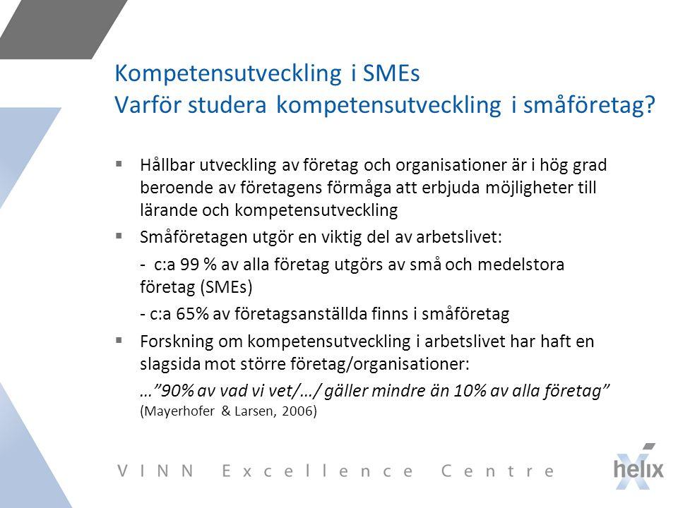 Kompetensutveckling i SMEs Varför studera kompetensutveckling i småföretag.