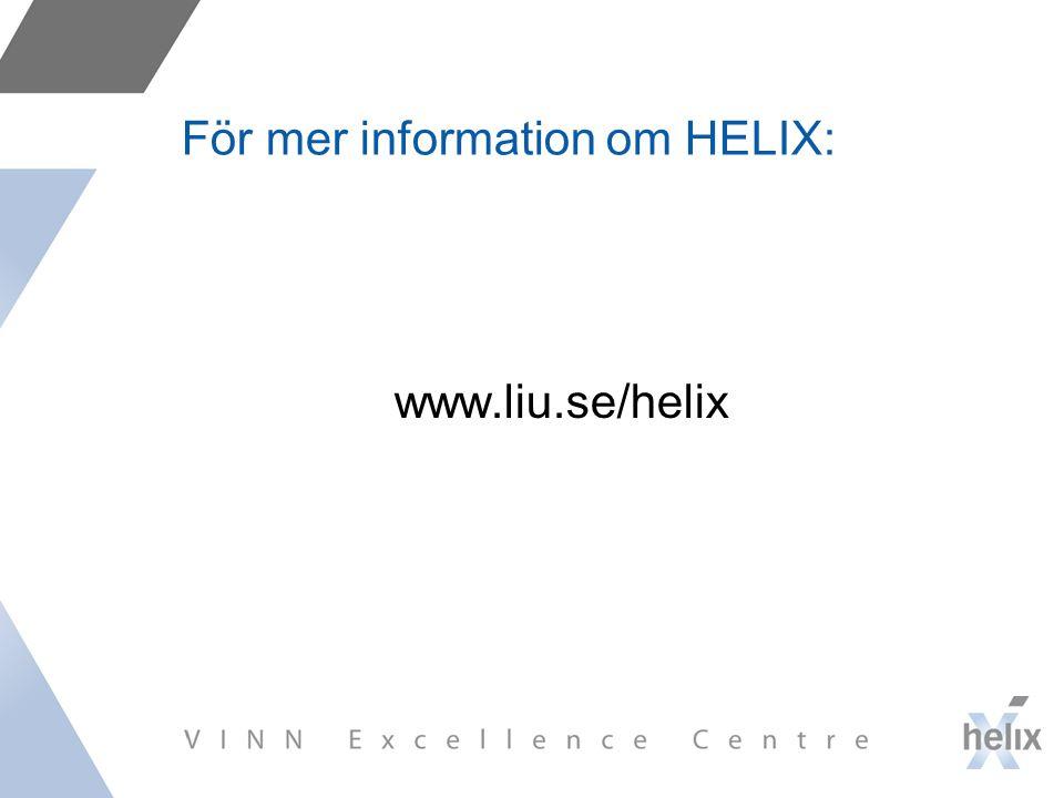 För mer information om HELIX: www.liu.se/helix