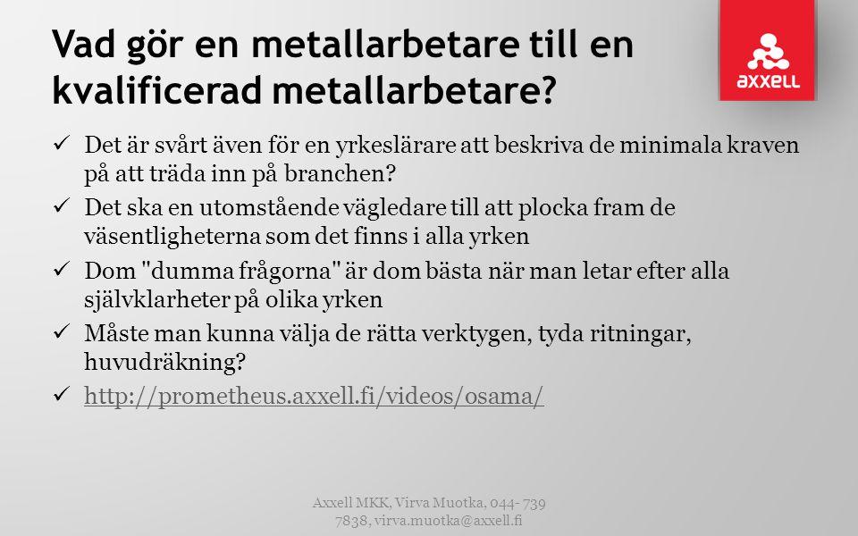 Vad gör en metallarbetare till en kvalificerad metallarbetare?  Det är svårt även för en yrkeslärare att beskriva de minimala kraven på att träda inn