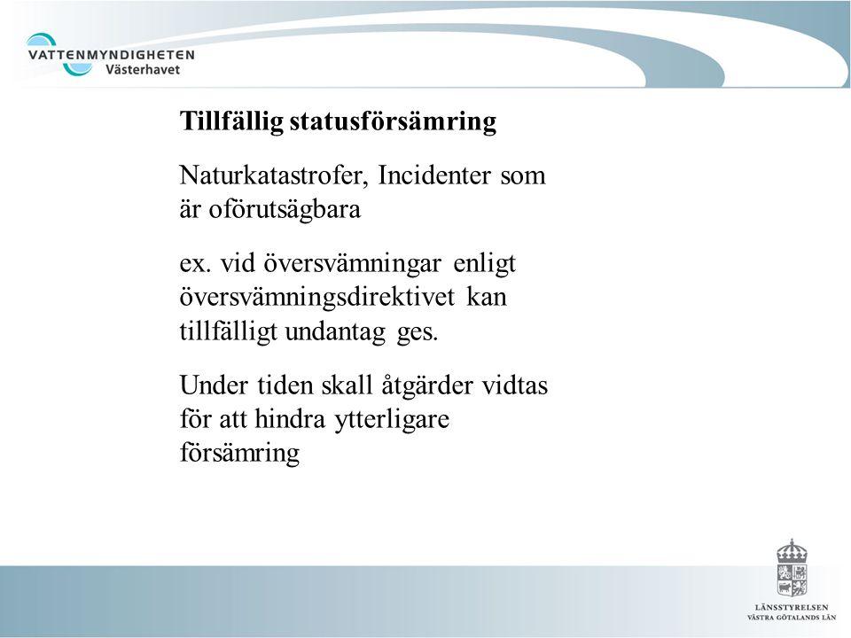Tillfällig statusförsämring Naturkatastrofer, Incidenter som är oförutsägbara ex.