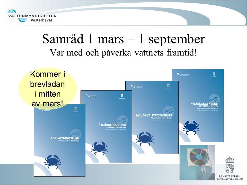 Samråd 1 mars – 1 september Var med och påverka vattnets framtid.