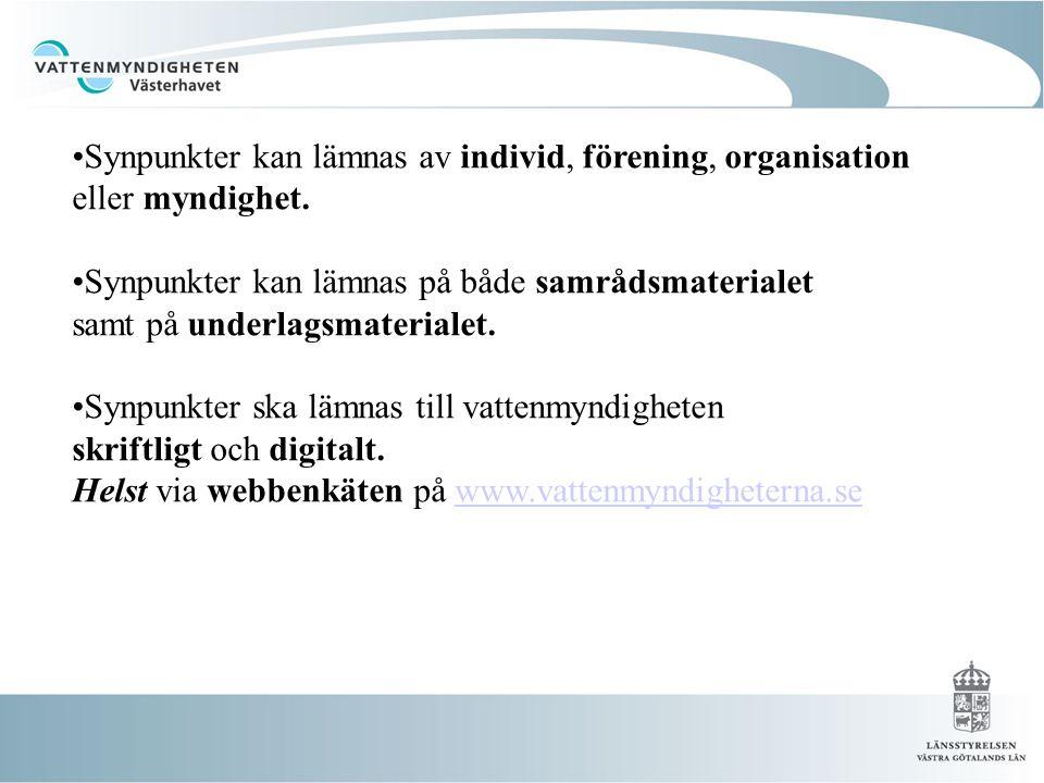 •Synpunkter kan lämnas av individ, förening, organisation eller myndighet.