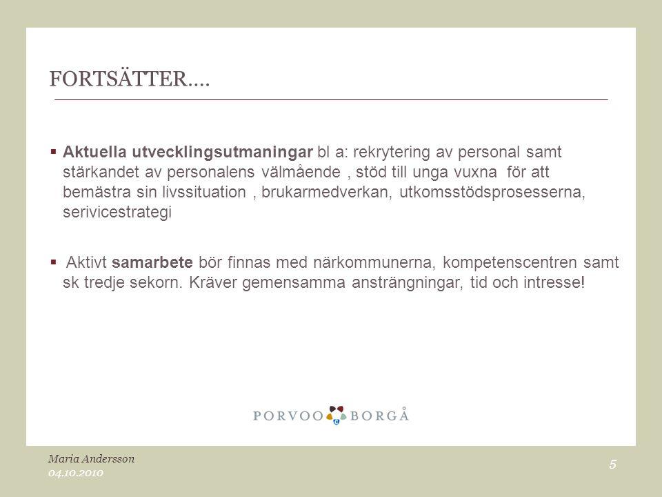 FORTSÄTTER….  Aktuella utvecklingsutmaningar bl a: rekrytering av personal samt stärkandet av personalens välmående, stöd till unga vuxna för att bem