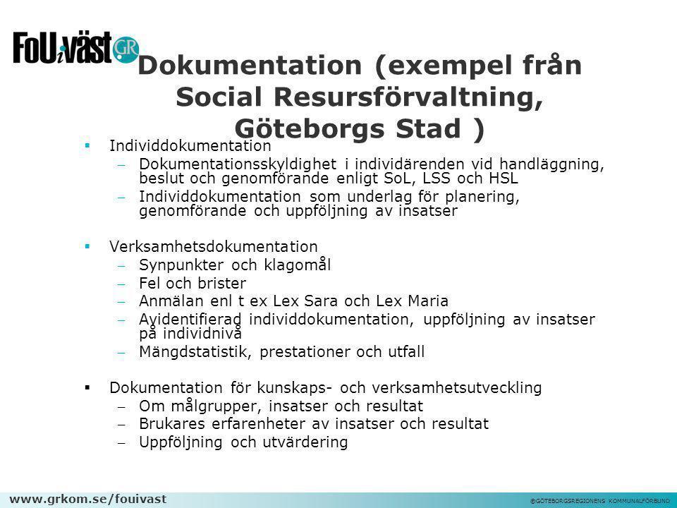 www.grkom.se/fouivast ©GÖTEBORGSREGIONENS KOMMUNALFÖRBUND Dokumentation (exempel från Social Resursförvaltning, Göteborgs Stad )  Individdokumentatio