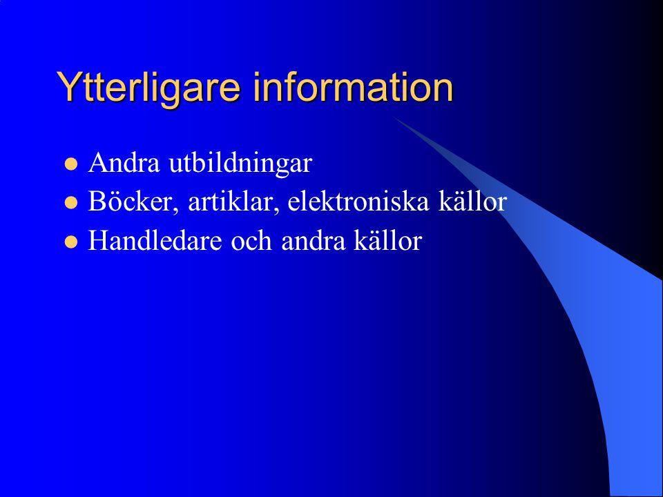 Ytterligare information  Andra utbildningar  Böcker, artiklar, elektroniska källor  Handledare och andra källor
