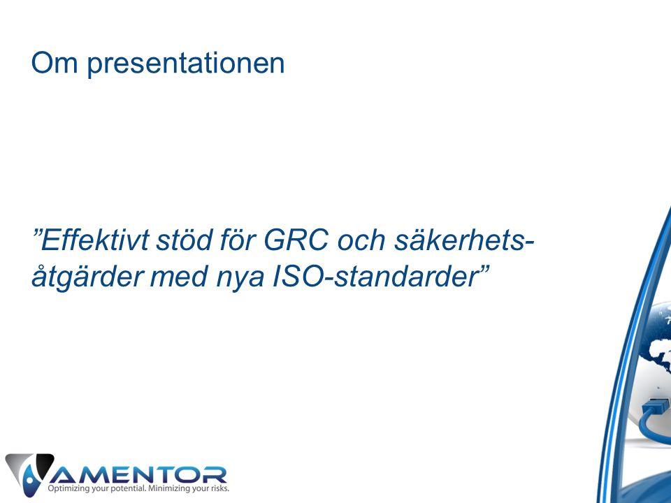 """Om presentationen """"Effektivt stöd för GRC och säkerhets- åtgärder med nya ISO-standarder"""""""