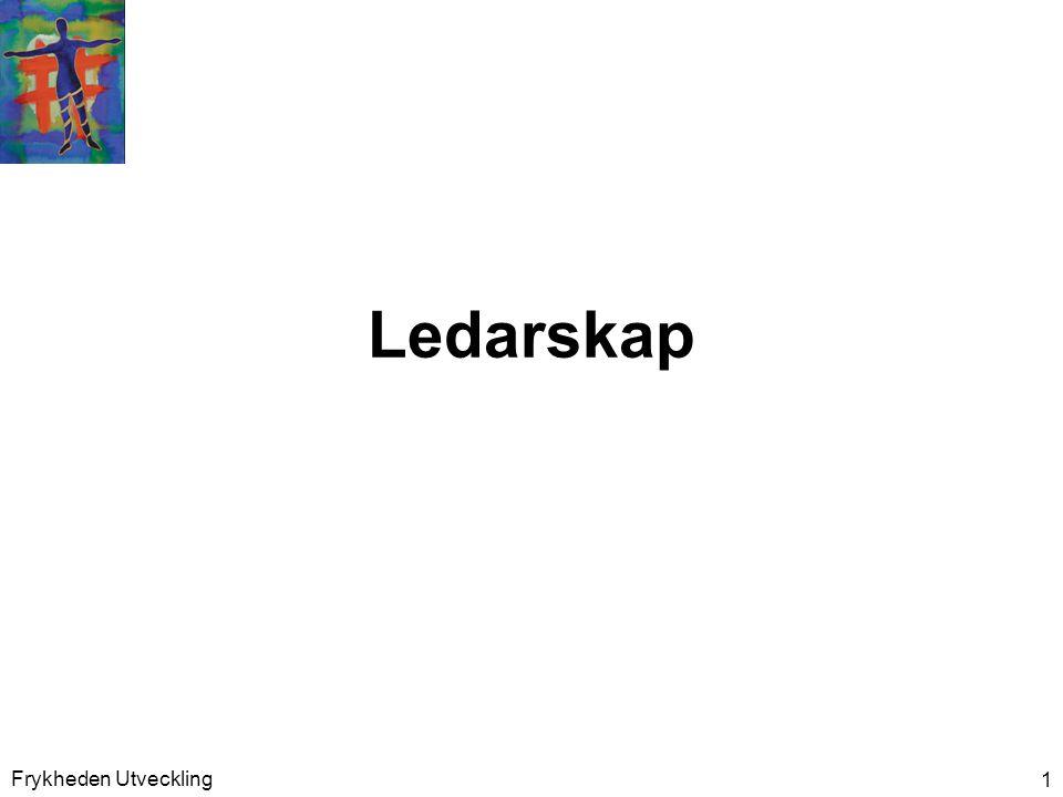 Frykheden Utveckling 2 Innehåll •Ledarskap •Situationsanpassat ledarskap •Att påverka och hantera politik •Motivation •Delegera på ett strukturerat sätt •Förhandling och konfliktlösning