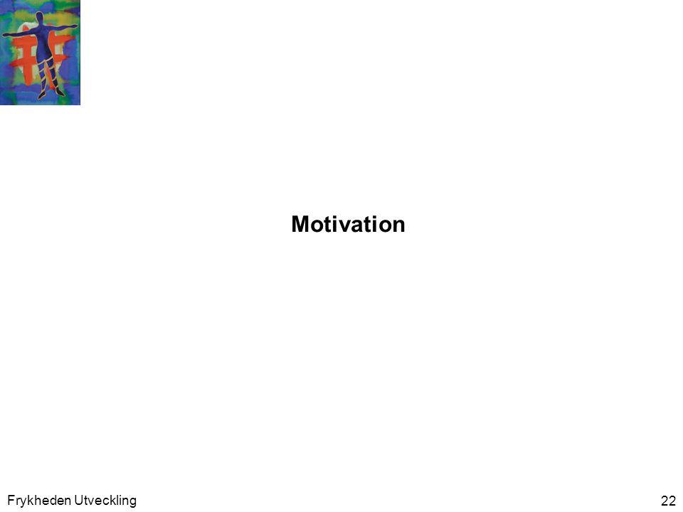 Frykheden Utveckling 22 Motivation