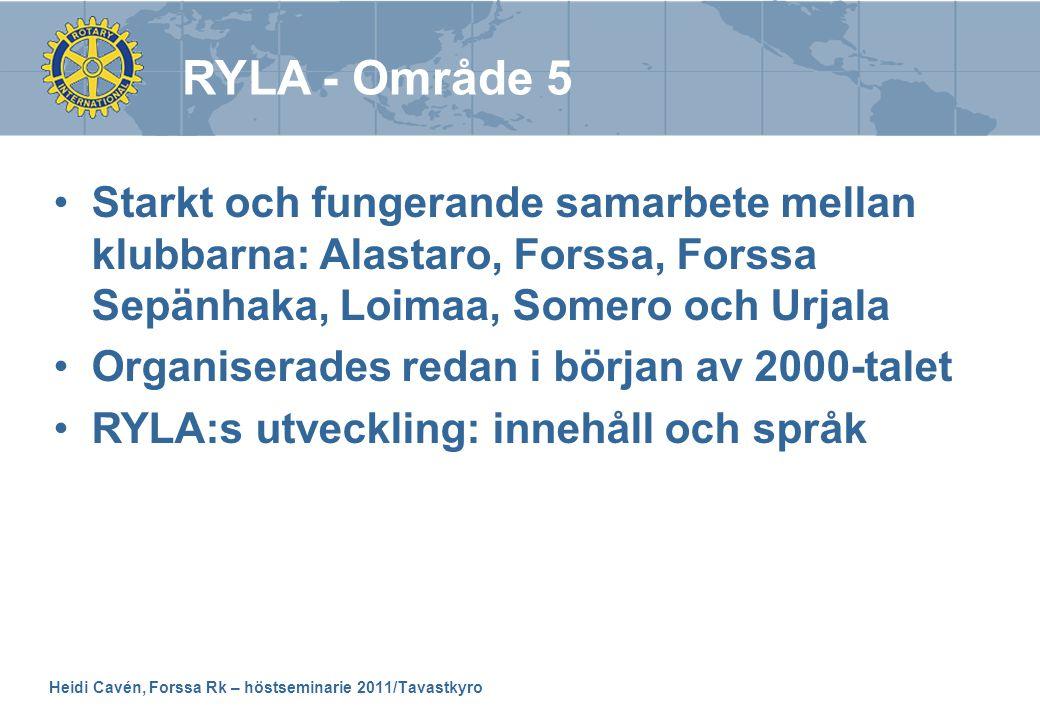 Heidi Cavén, Forssa Rk – höstseminarie 2011/Tavastkyro •Starkt och fungerande samarbete mellan klubbarna: Alastaro, Forssa, Forssa Sepänhaka, Loimaa,