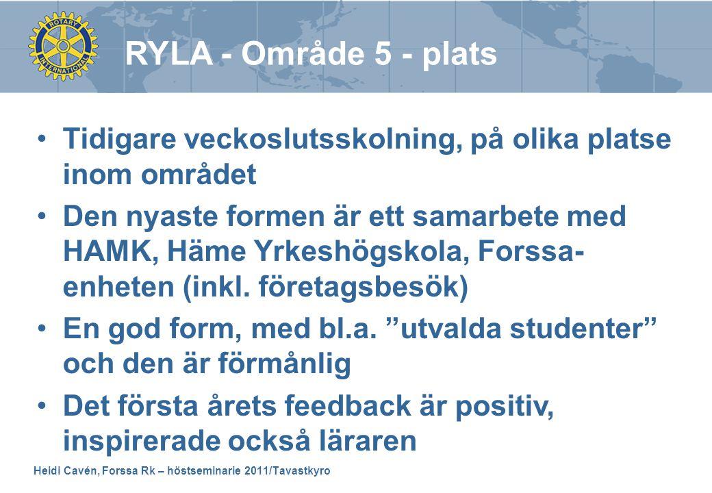 Heidi Cavén, Forssa Rk – höstseminarie 2011/Tavastkyro •Tidigare veckoslutsskolning, på olika platse inom området •Den nyaste formen är ett samarbete med HAMK, Häme Yrkeshögskola, Forssa- enheten (inkl.