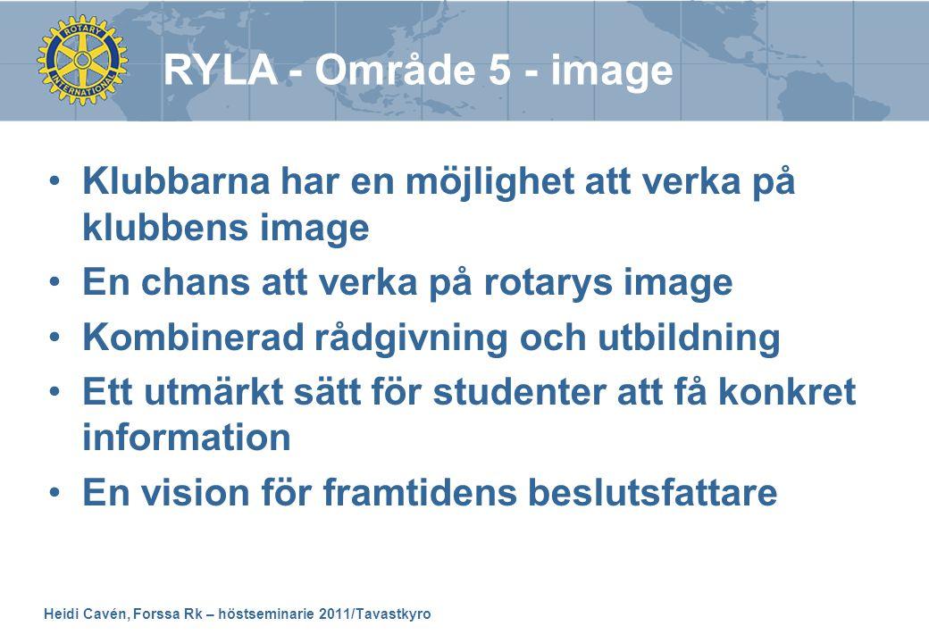 Heidi Cavén, Forssa Rk – höstseminarie 2011/Tavastkyro •Klubbarna har en möjlighet att verka på klubbens image •En chans att verka på rotarys image •K