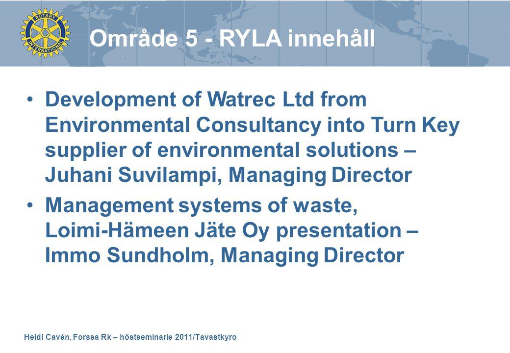 Heidi Cavén, Forssa Rk – höstseminarie 2011/Tavastkyro •Development of Watrec Ltd from Environmental Consultancy into Turn Key supplier of environment