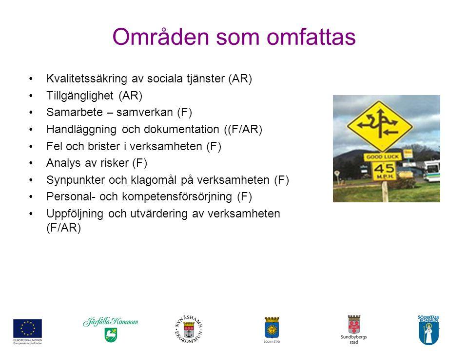 4 Områden som omfattas •Kvalitetssäkring av sociala tjänster (AR) •Tillgänglighet (AR) •Samarbete – samverkan (F) •Handläggning och dokumentation ((F/