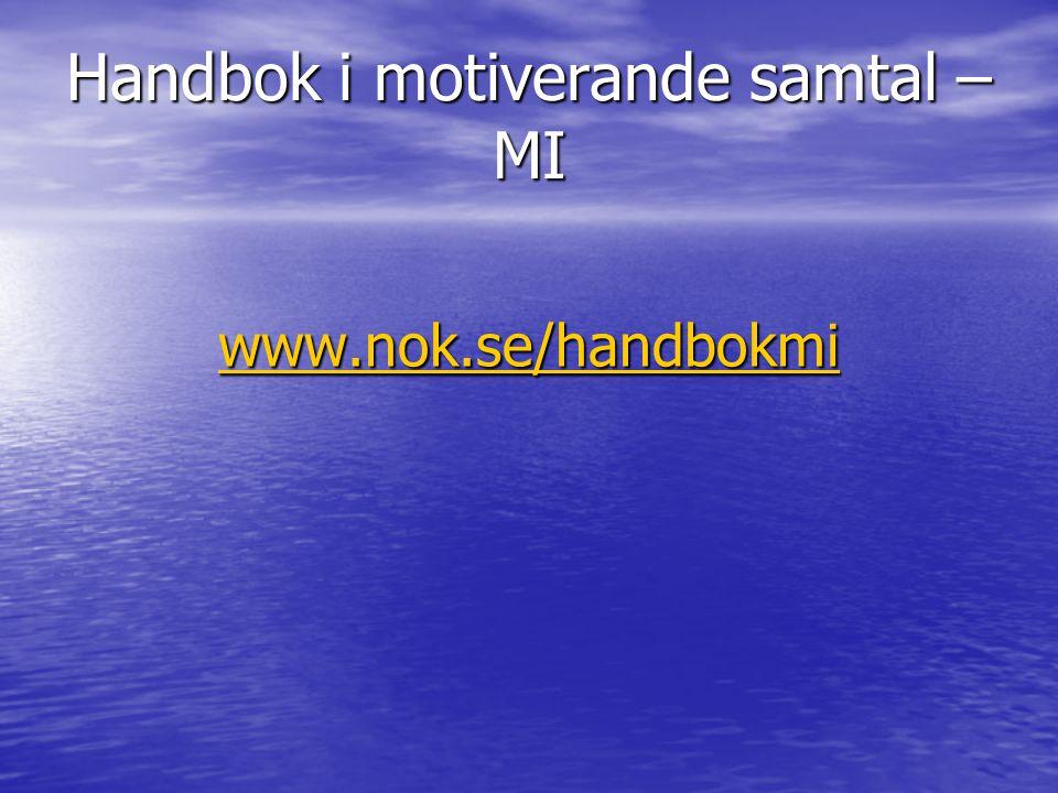 Handbok i motiverande samtal – MI www.nok.se/handbokmi
